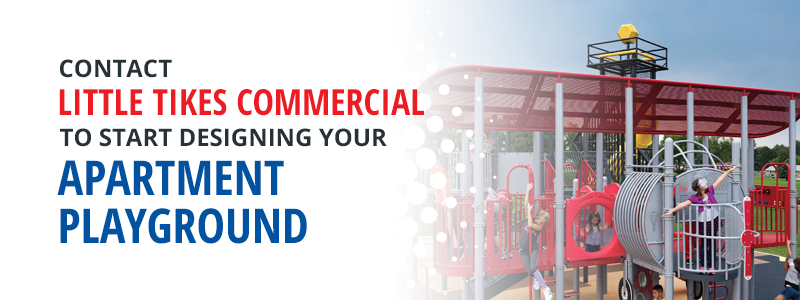 Contact Little Tikes Commercial To Design Your Apartment Playground