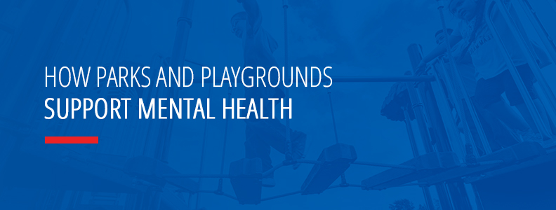 How Parks & Playgrounds Support Mental Health