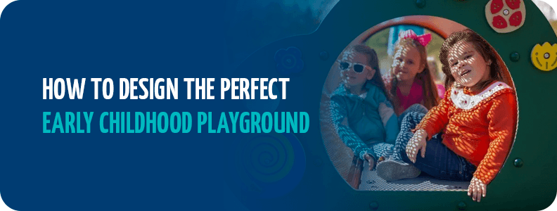 How to design the perfect early childhood playground
