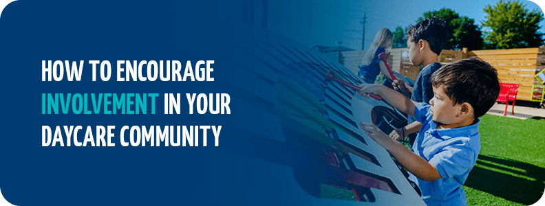 How to encourage involvement in your daycare community